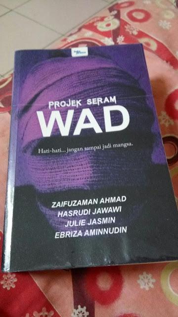 Projek Seram - Wad oleh Zaifuzaman Ahmad, Hasrudi Jawawi, Julie Jasmin dan Ebriza Aminnudin