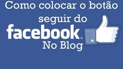 como colocar o botão seguir do Facebook no Blog