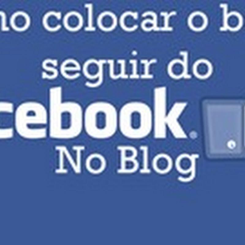 Botão SEguir do Facebook no Blog, Como colocar