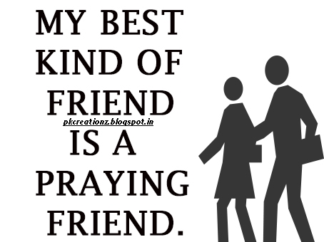 Pk Creationz My Best Kind Of Friend Is A Praying Friend