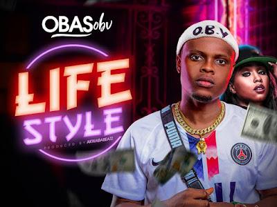 Music : Obasobv - Life Style || Download Mp3