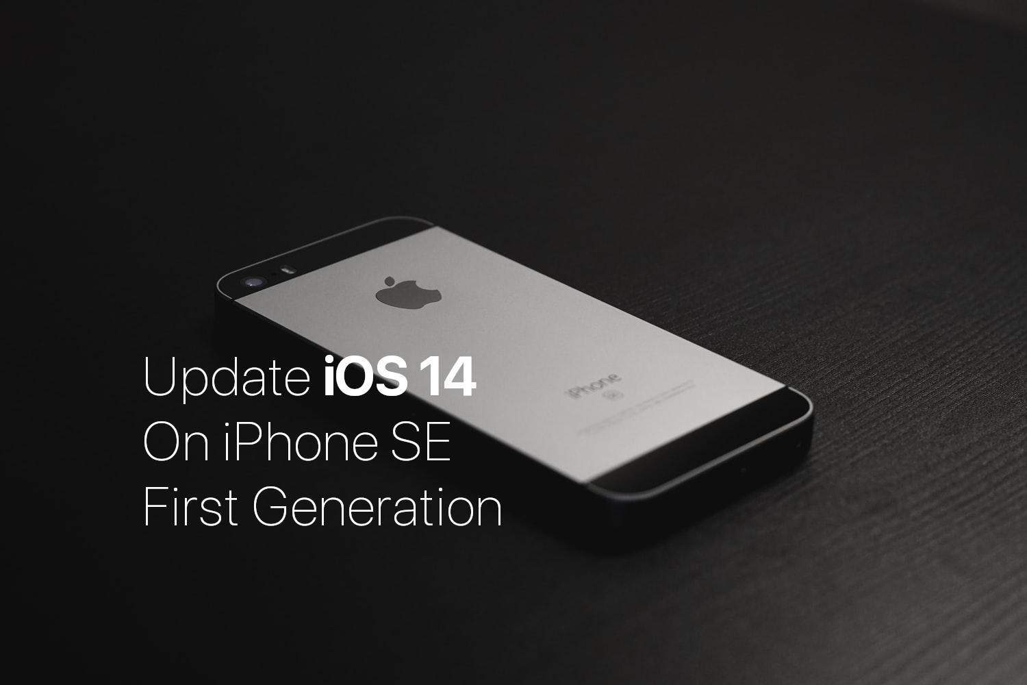 How to Update IOS 14 on iPhone SE First Generation