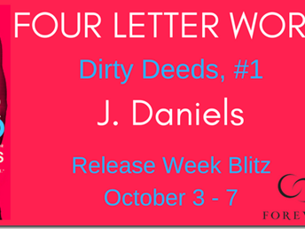 Release Blitz: Four Letter Word (Dirty Deeds #1) by J. Daniels + Teaser, Excerpt, and GIVEAWAY