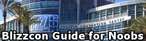 Blizzcon Guide for Noobs