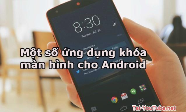 Một số ứng dụng khóa màn hình cho Android