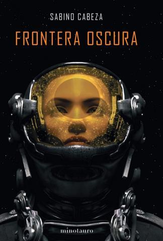 Frontera oscura (Premio Minotauro 2020)