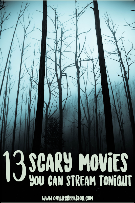 13 Scary Movies You Can Stream Tonight