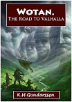 Wotan The Road to Valhalla