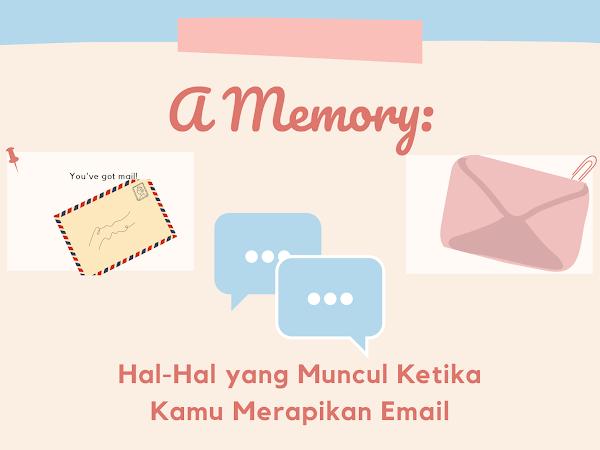 Sebuah Kenangan: Beberapa hal yang muncul ketika kamu merapikan email
