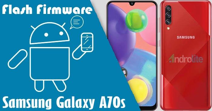Cara Flash Firmware Samsung A70s SM-A707F