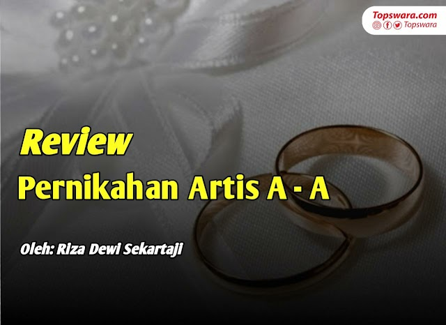 Review Pernikahan Artis A-A