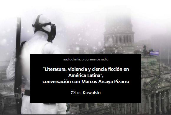 Marcos Arcaya Pizarro, ciencia ficción, literatura