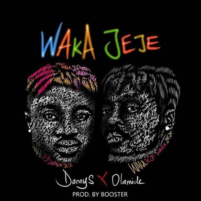 [Music] Danny S Ft. Olamide – Waka Jeje