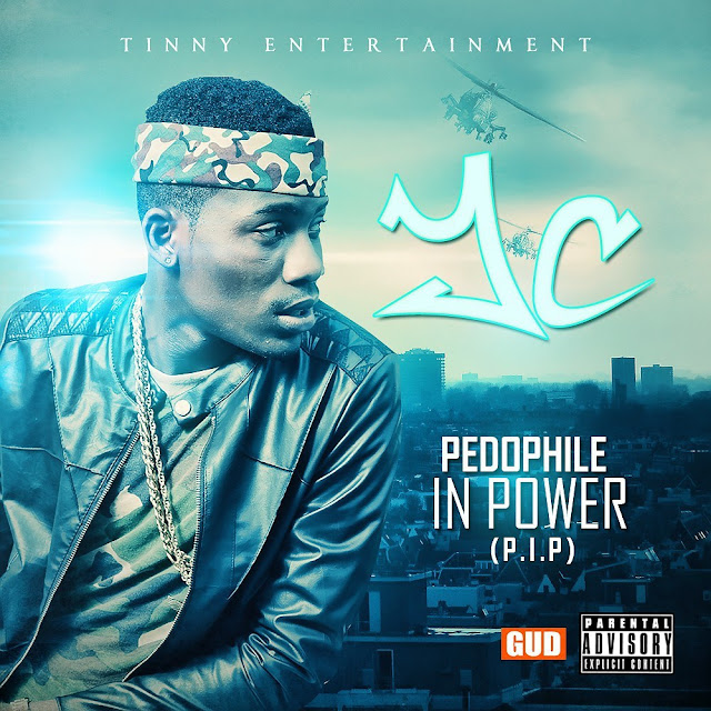 Music: Y.C - Pedophile in Power (PIP) | @Ycee