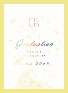 "[TV-SHOW] miwa ""ballad collection"" tour 2016 〜graduation〜 (2016/06/15)"