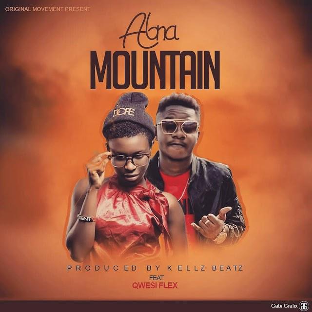 Abna Ft Qwesi Flex - Mountain (Prod By Kellz Beatz)