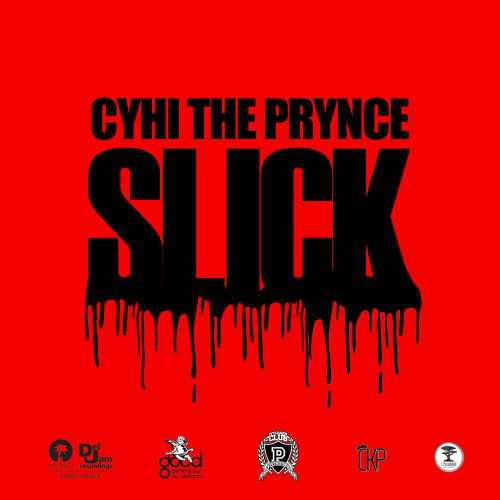 CyHi The Prynce Slick Lyrics