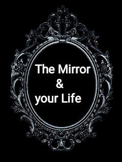 The Mirror & Your Life
