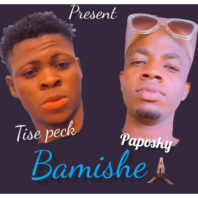 [MUSIC] BAMISHE - TISE PECK FT PAPOSKY