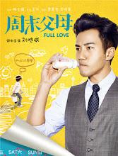 Weekend Parents / Full Love / Zhou Mo Fu Mu China Drama