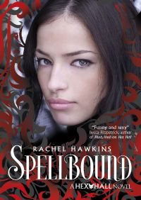 Hex Hall: Spellbound By Rachel Hawkins