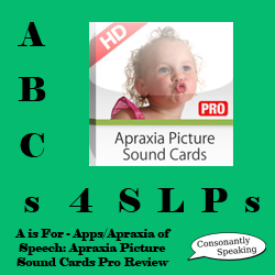 ABCs 4 SLPs: A is for Apps/Apraxia of Speech - Apraxia Picture Sound Cards Pro Review image