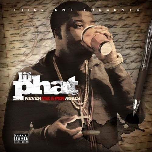 Lil_Phat_Never_Use_A_Pen_Again-front-large%25255B1%25255D.jpg