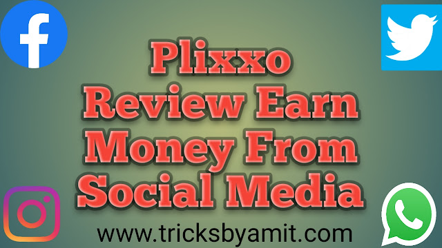 Plixxo Review | Social Media Se Paise Kese Kmaye