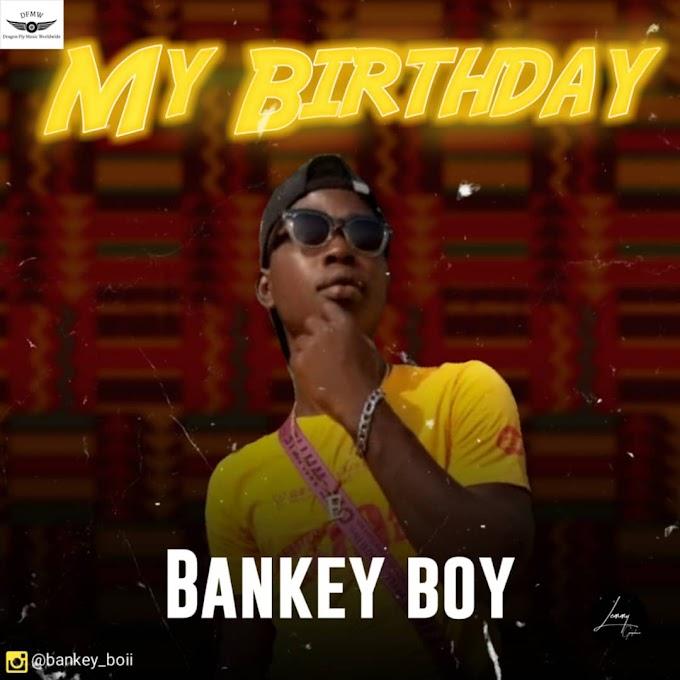 [MUSIC] BANKEY BOY - MY BIRTHDAY