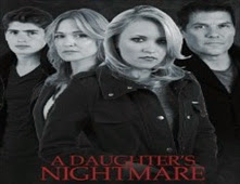 مشاهدة فيلم A Daughter's Nightmare مترجم اون لاين