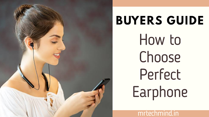 बेस्ट Earphone कैसे Choose करे? How to choose perfect Earphones: Buyers Guide