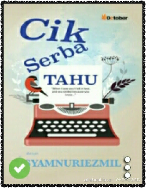 Review Novel:Cik serba tahu-Syamnuriezmil