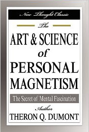 Cover of Theron Dumont's Book The Art And Science Of Personal Magnetism