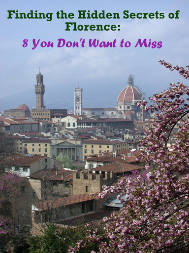 Finding the Hidden Secrets of Florence: 8 You Don't Want to Miss