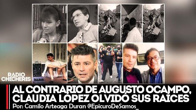 Al contrario de Augusto Ocampo, Claudia López olvidó sus raíces