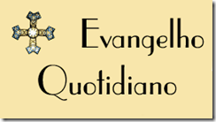 Evangelho quotidiano