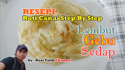 resepi roti canai lembut sedap dan gebu