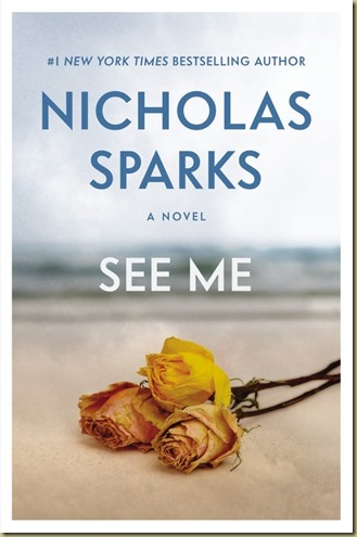 See Me by Nicholas Sparks - Thoughts in Progress
