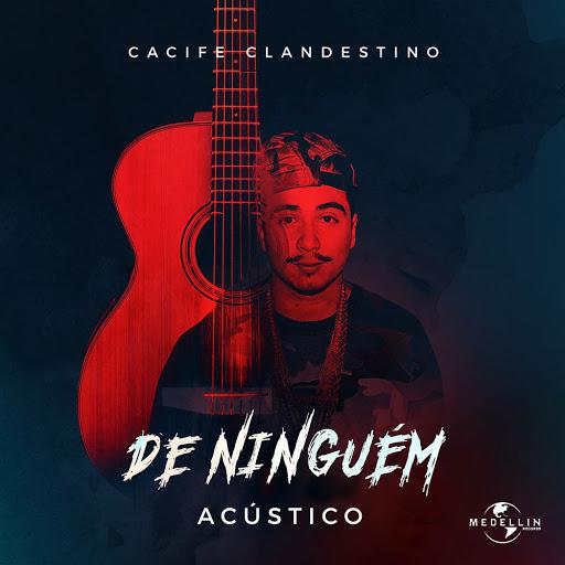 De Ninguém (Acústico) – Cacife Clandestino (2017)