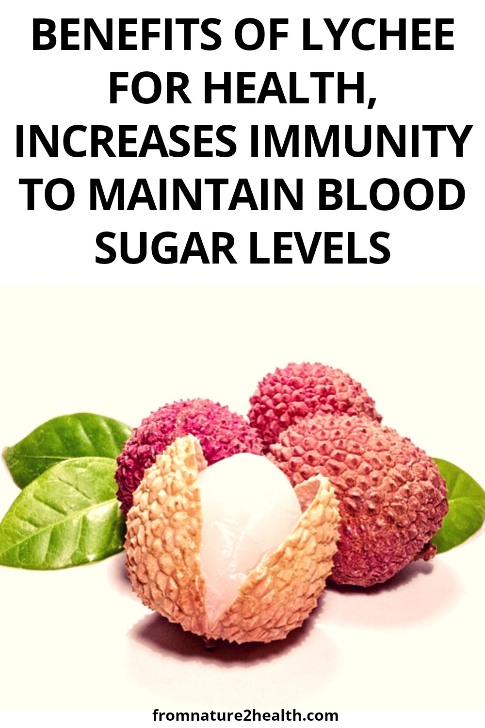 Benefits of Lychee for Health, Increases Immunity to Maintain Blood Sugar Levels