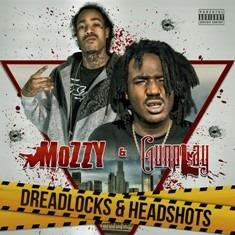 Mozzy & Gunplay- Dreadlocks & Headshots Final