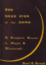Cover of Basil Crouch's Book The Darkside Of The Moon A Complete Course In Magic And Witchcraft