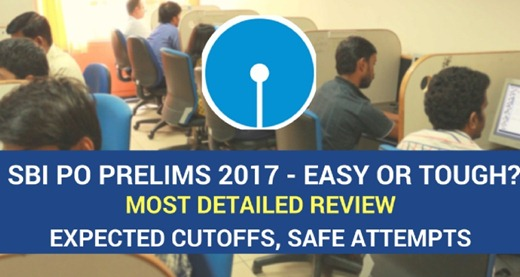 SBI PO prelims reviews,SBI PO prelims detailed review,SBI PO prelims expected cutoffs, SBI PO prelims safe attempts