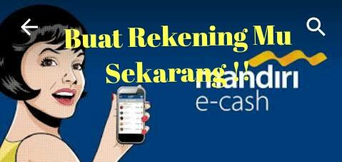 Membuat rekening atm dengan mandiri e-cash