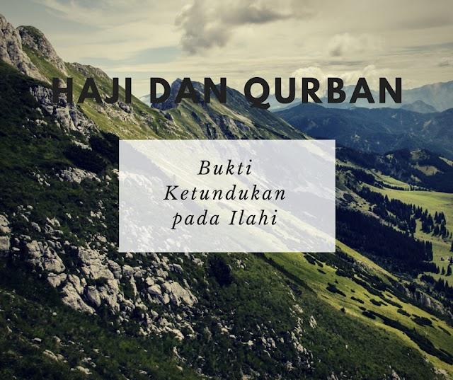 Haji dan Qurban; Bukti Ketundukan pada Ilahi