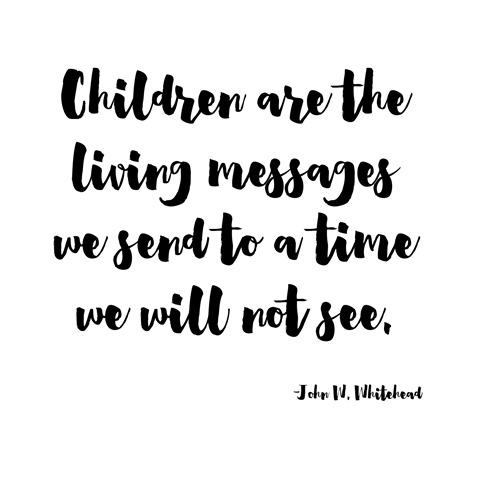 children are the living messages