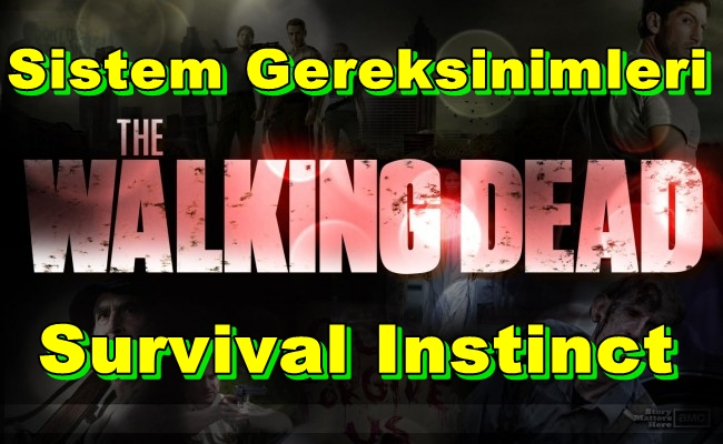 The Walking Dead: Survival Instinct PC Sistem Gereksinimleri