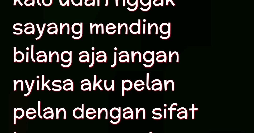 Kata Kata Untuk Pacar Yang Cuek Dan Berubah Bahasa Jawa