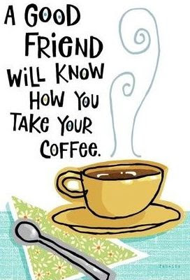 Quotes About Coffee And Friendship Beauteous 50 Glorious Coffee Quotes
