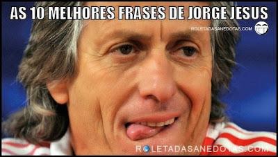 As Dez Melhores Frases de Jorge Jesus, treinador do Benfica